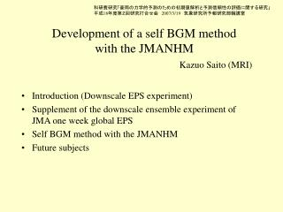 Development of a  self  BGM method with the JMA NHM