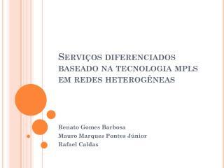 Servi�os diferenciados baseado na tecnologia mpls em redes heterog�neas