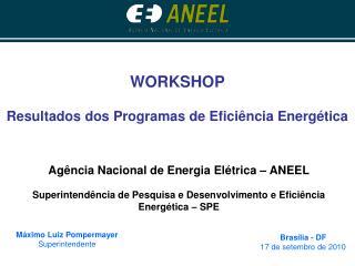 WORKSHOP Resultados dos Programas de Eficiência Energética