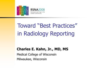 "Toward ""Best Practices""  in Radiology Reporting"