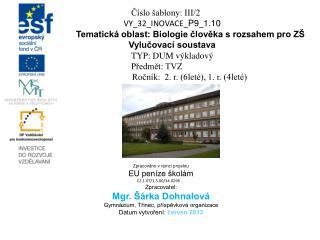 Číslo šablony: III/2 VY_32_INOVACE_ P9 _ 1.10