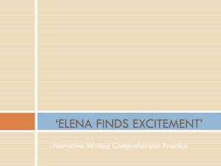 'ELENA FINDS EXCITEMENT'