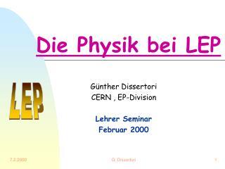 Die Physik bei LEP