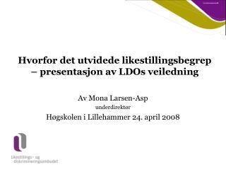 Hvorfor det utvidede likestillingsbegrep � presentasjon av LDOs veiledning