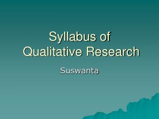 Syllabus of   Qualitative Research