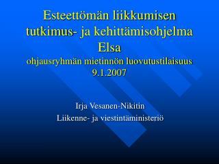 Irja Vesanen-Nikitin Liikenne- ja viestintäministeriö
