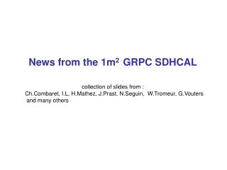 News from the 1m 2 GRPC SDHCAL
