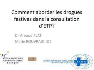 Comment aborder les drogues festives dans la consultation  d'ETP?