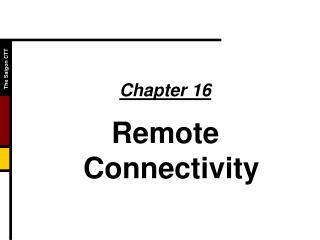 Chapter 16 Remote Connectivity
