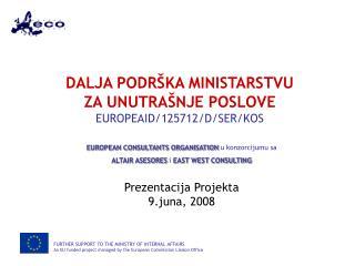 DALJA PODRŠKA MINISTARSTVU ZA UNUTRAŠNJE POSLOVE  EUROPEAID/125712/D/SER/KOS