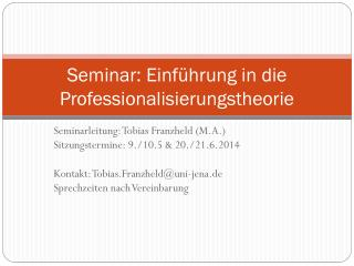 Seminar: Einführung in die Professionalisierungstheorie