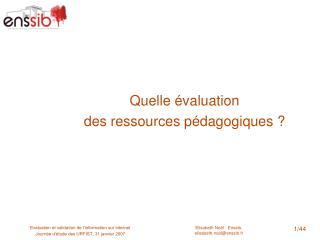 Quelle évaluation  des ressources pédagogiques ?