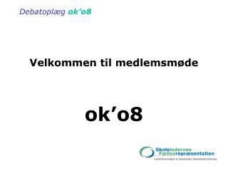 Velkommen til medlemsm�de ok�o8