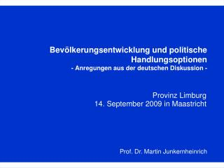 Provinz Limburg  14. September 2009 in Maastricht