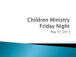 Children Ministry  Friday Night