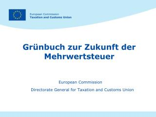 European Commission Directorate General for Taxation and Customs Union