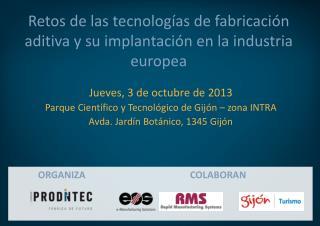 Retos de las tecnologías de fabricación aditiva y su implantación en la industria europea