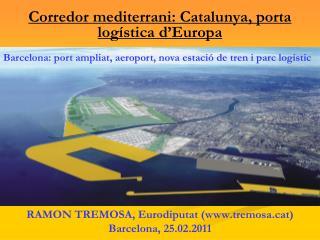 Corredor mediterrani: Catalunya, porta logística d'Europa