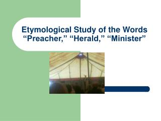 "Etymological Study of the Words ""Preacher,"" ""Herald,"" ""Minister"""
