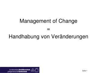 Management  of  Change  = Handhabung von Veränderungen