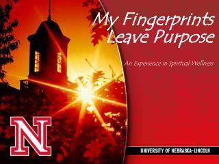 My Fingerprints Leave Purpose  An Experience in Spiritual Wellness