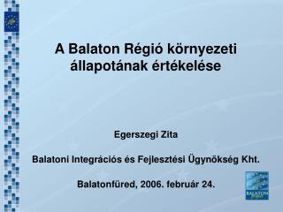 A Balaton Régió környezeti állapotának értékelése