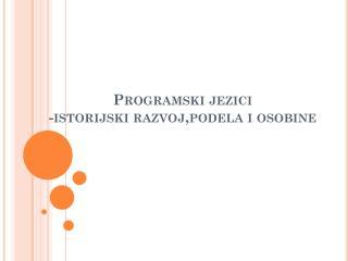 Programski jezici - istorijski razvoj,podela i osobine