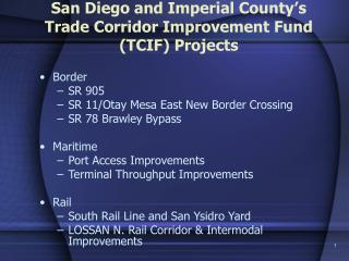 San Diego and Imperial County s Trade Corridor Improvement Fund TCIF Projects