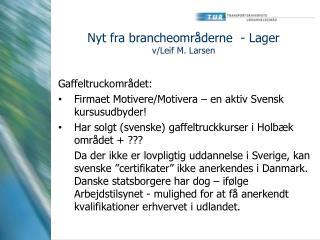 Nyt fra brancheområderne  - Lager v/Leif M. Larsen