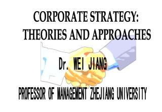 CORPORATE STRATEGY:  THEORIES AND APPROACHES