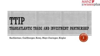 TTIP  Transatlantic TRADE  AND INVESTMENT  PARTNERSHIP