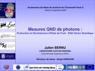 Mesures QND de photons : Production et D�coh�rence d��tats de Fock - Effet Z�non Quantique