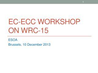 EC-ECC Workshop on Wrc-15