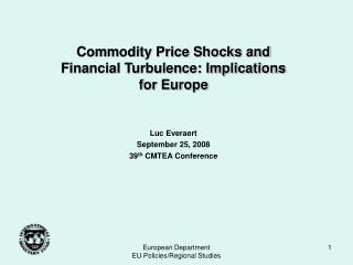 Commodity Price Shocks and Financial Turbulence: Implications for Europe Luc Everaert
