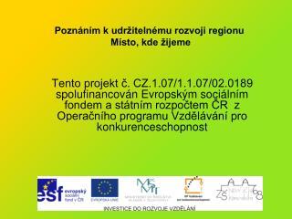 Pozn�n�m k udr�iteln�mu rozvoji regionu   M�sto, kde �ijeme