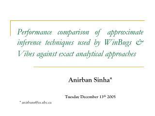 Anirban Sinha* Tuesday December 13 th  2005