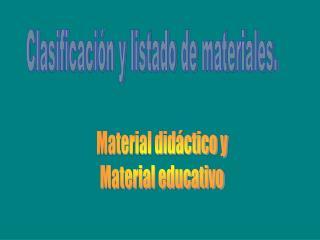 Clasificación y listado de materiales.
