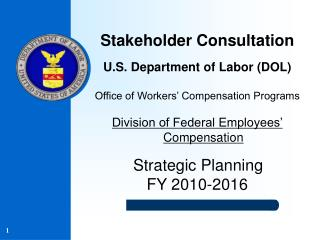 Stakeholder Consultation U.S. Department of Labor (DOL) Office of Workers' Compensation Programs