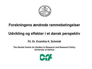 Forskningens ændrede rammebetingelser Udvikling og effekter i et dansk perspektiv