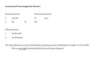 Grammatical Tone Assignment Answersː Present pronouns		Possessive pronouns ò	'you SG'		rɛ̄	'your'