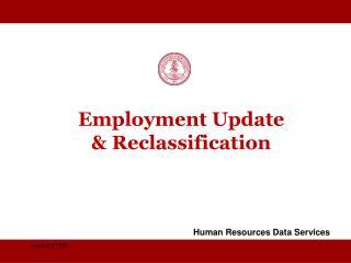 Employment Update & Reclassification