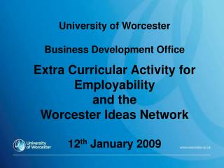 University of Worcester Business Development Office Extra Curricular Activity for Employability