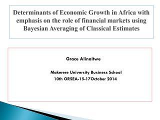 Grace Alinaitwe  Makerere University Business School  10th ORSEA-15-17October 2014