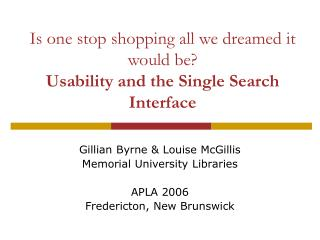 Is one stop shopping all we dreamed it would be?  Usability and the Single Search Interface