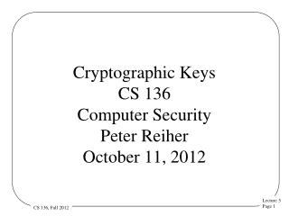 Cryptographic Keys  CS 136 Computer Security  Peter Reiher October 11, 2012