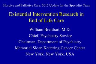 Existential Intervention Research in  End of Life Care