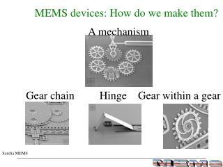 MEMS devices: How do we make them?