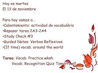 Hoy  es martes El 13 de  noviembre Para hoy  vamos  a… Calentamiento :  actividad  de  vocabulário