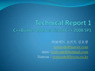 Technical Report 1 C++Builder 2009  vs  Visual C++ 2008 SP1