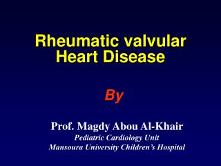 Rheumatic valvular Heart Disease